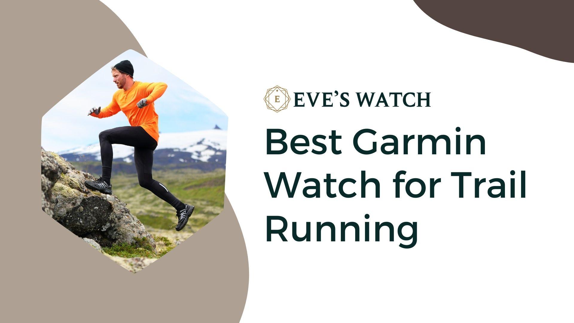Best Garmin Watch For Trail Running