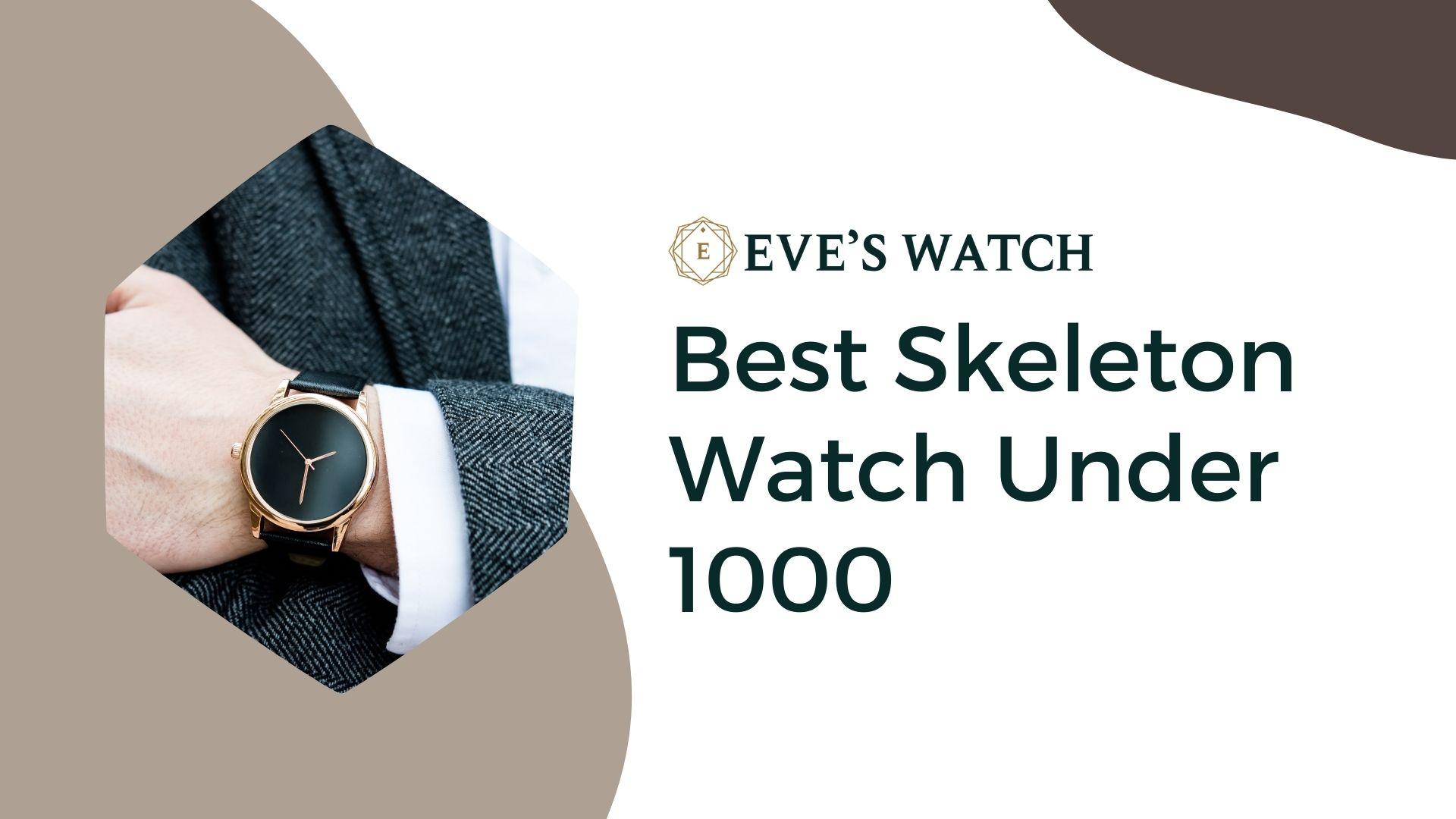 Best Skeleton Watch Under 1000