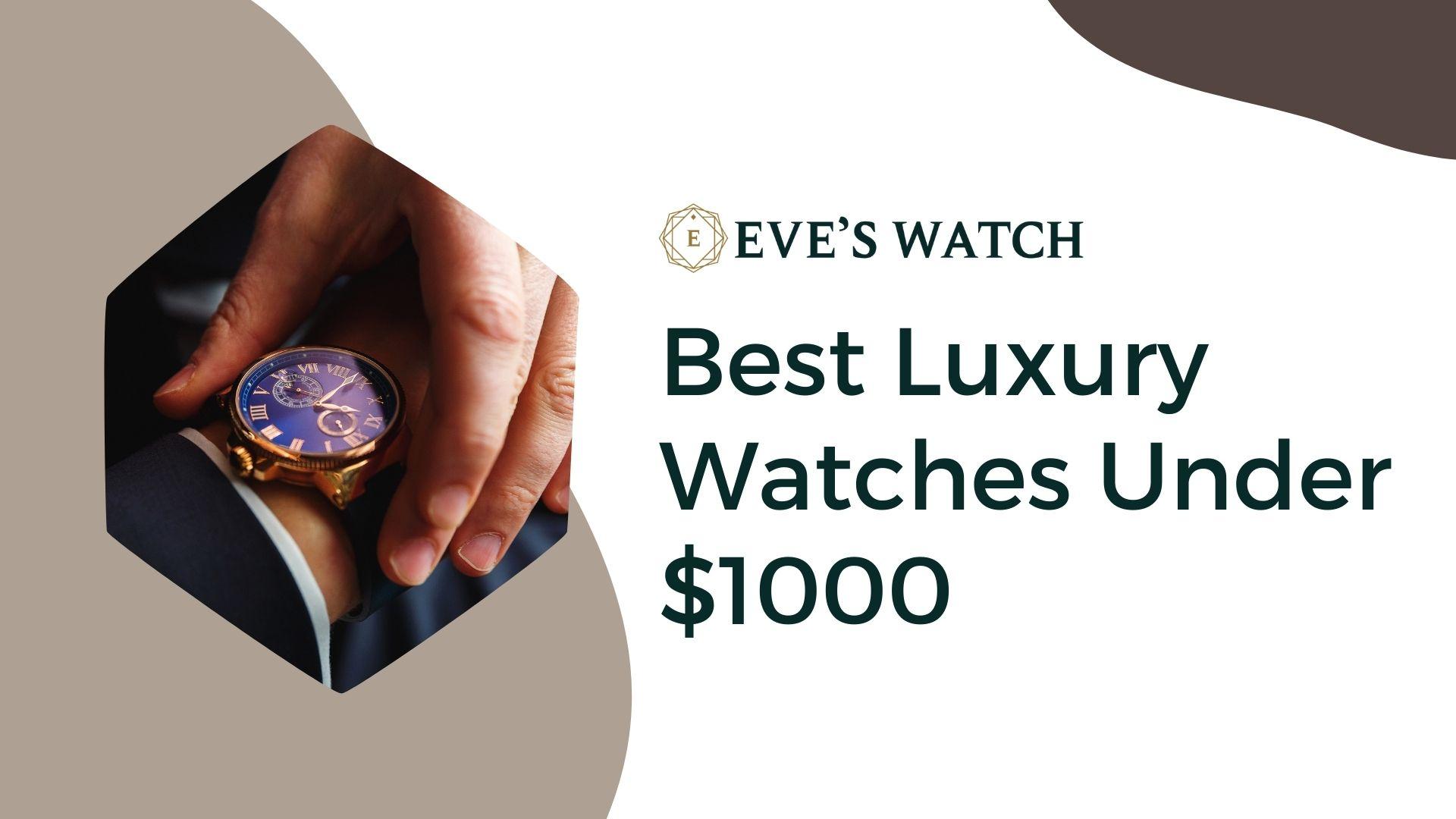 EW-Best-Luxury-Watches-Under-1000