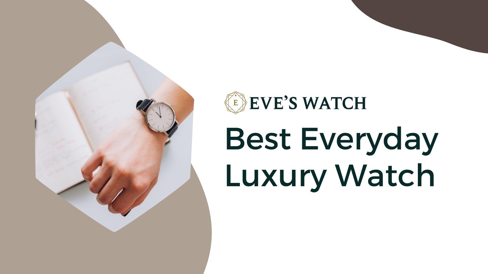 best everyday luxury watch