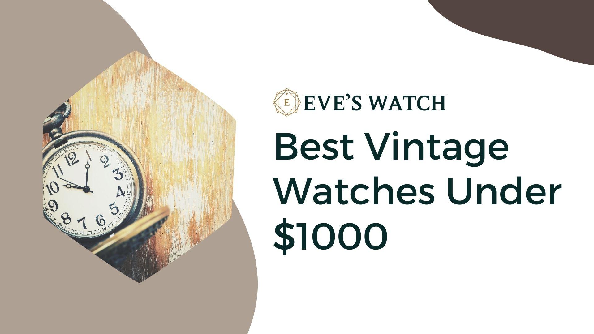 best vintage watches under 1000