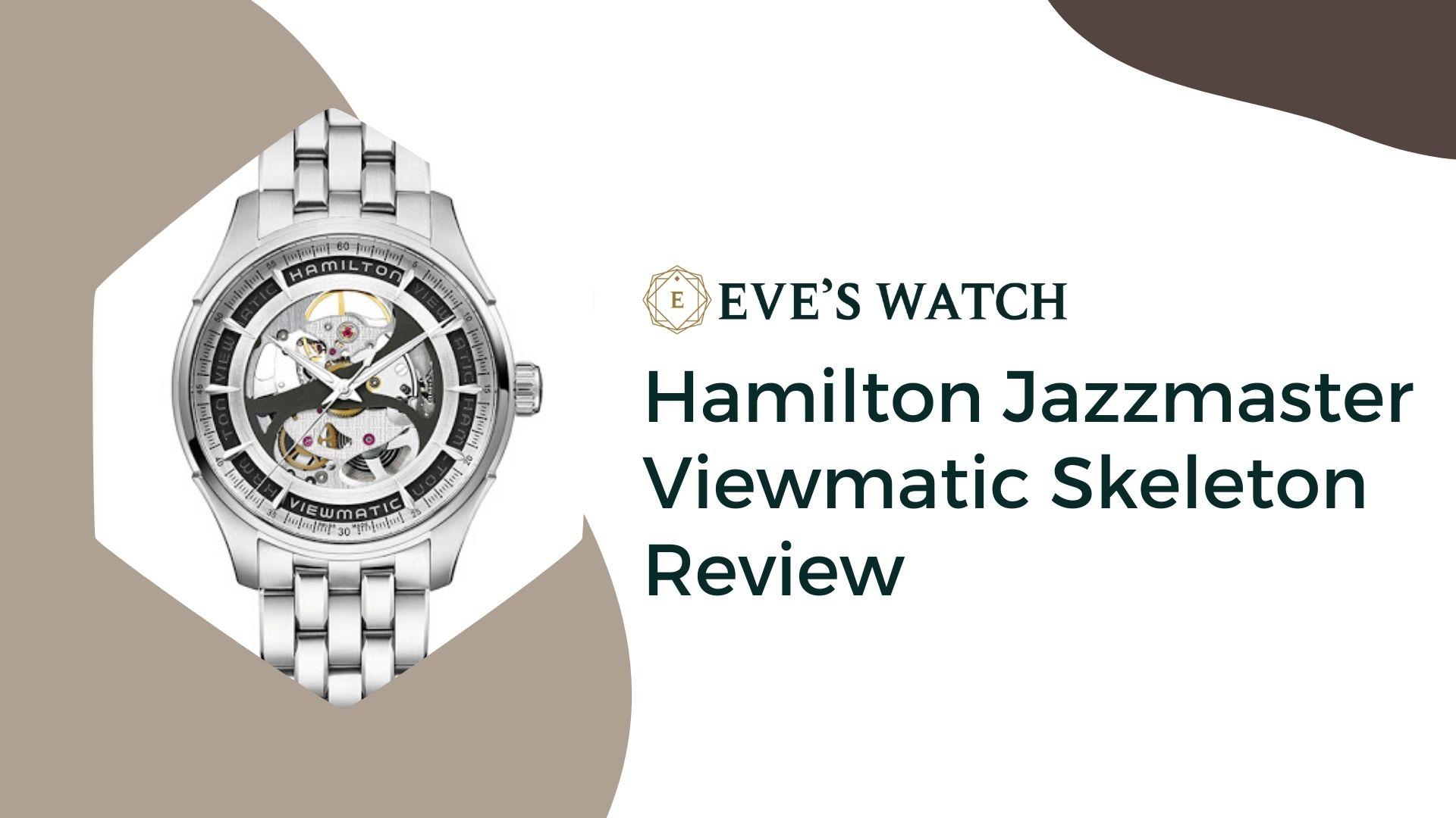 hamilton jazzmaster viewmatic skeleton review