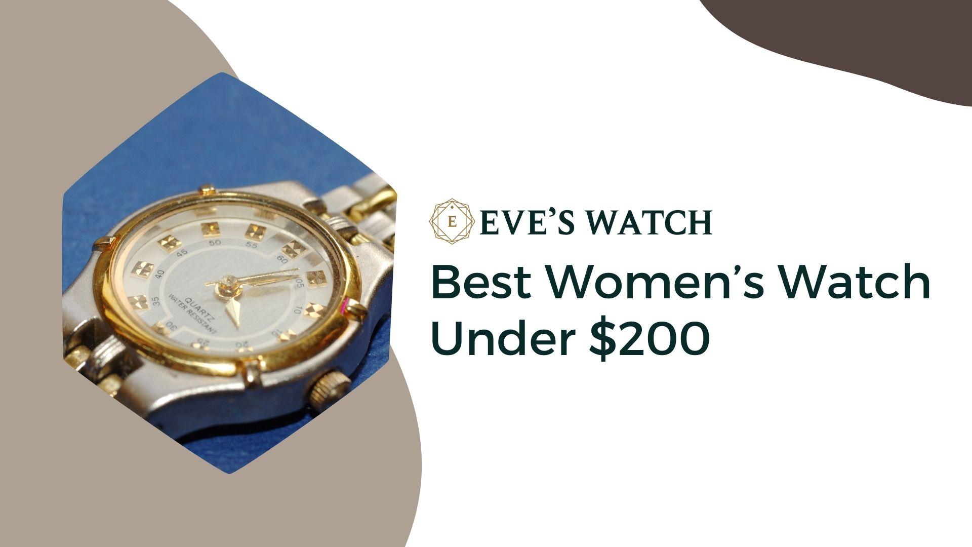 best womens watch under 200