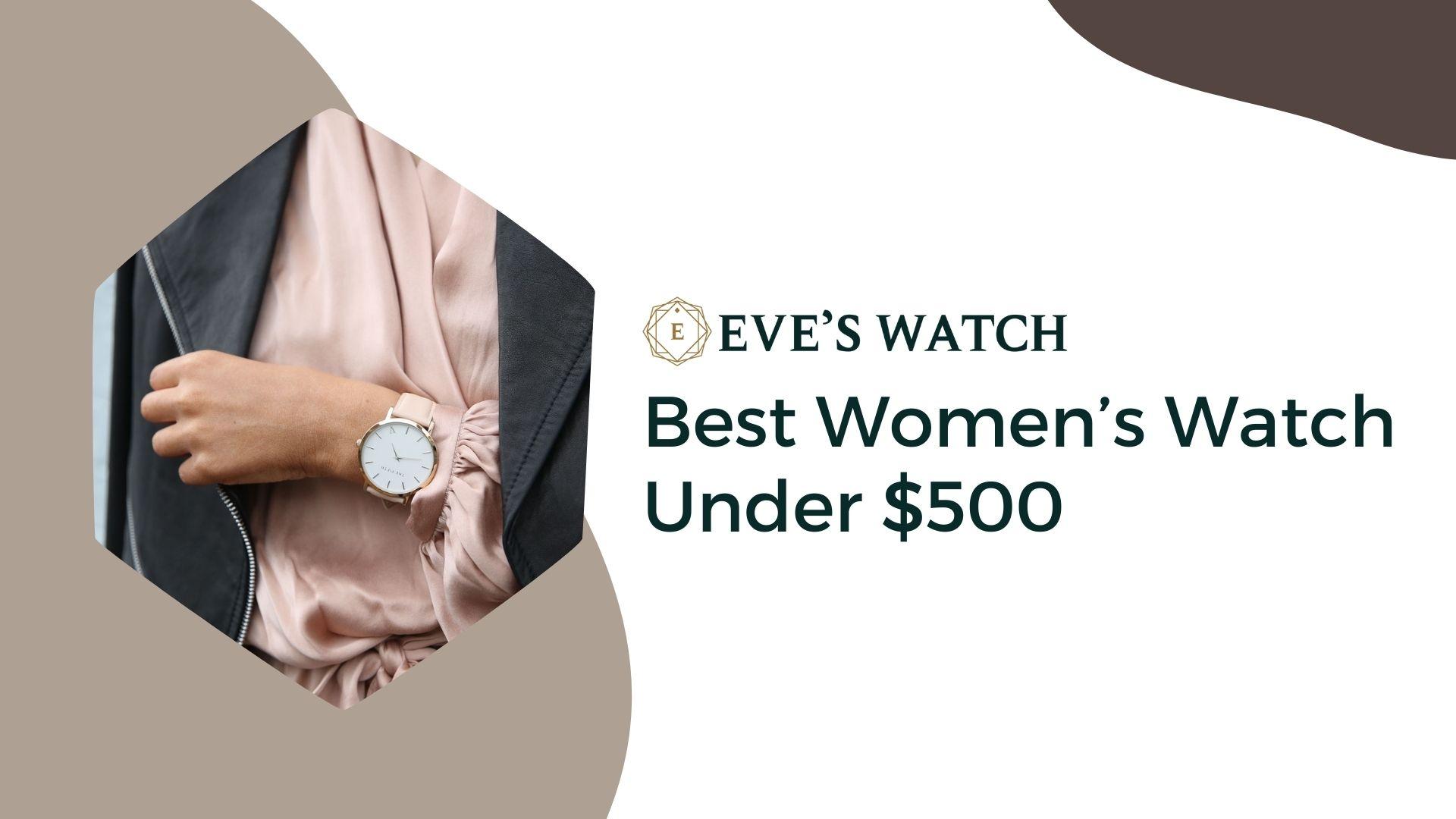 best womens watches under 500