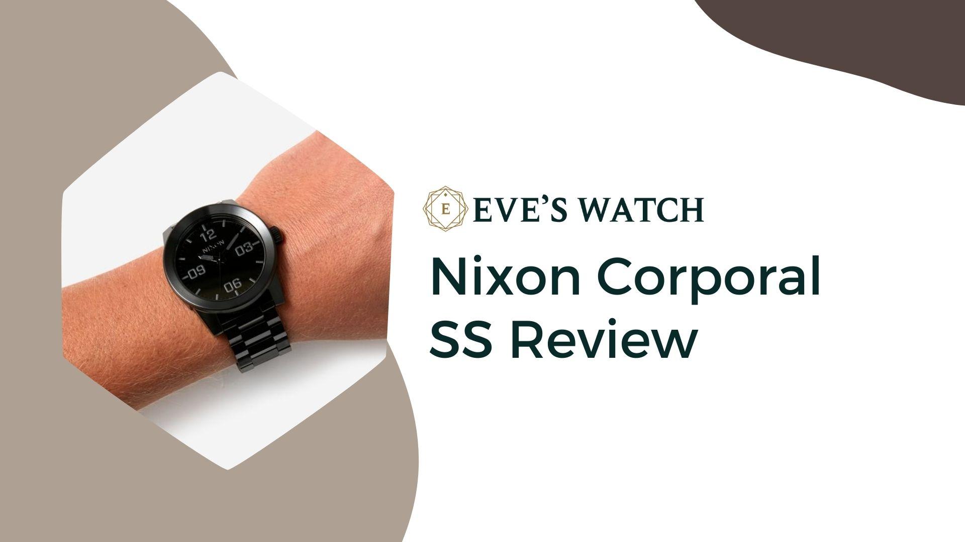 Nixon Corporal SS Review